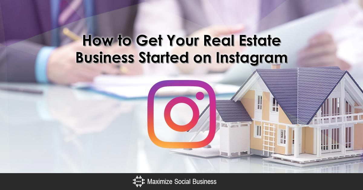 Benefits of Advertising Your Real Estate Business on Instagram